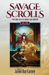 Savage Scrolls [Volume One] av Adrian Cole, James Enge og Howard Andrew Jones (Heftet)