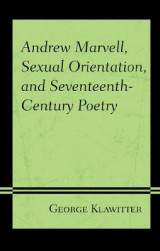 Omslag - Andrew Marvell, Sexual Orientation, and Seventeenth-Century Poetry
