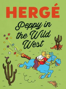 Peppy In The Wild West av Herge (Innbundet)