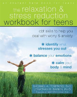 Omslag - The Relaxation and Stress Reduction Workbook for Teens