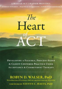 The Heart of ACT av Robyn D. Walser (Heftet)