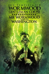 Omslag - Wormwood, Gentleman Corpse Mr. Wormwood Goes To Washington