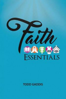 Faith Essentials av Todd Gaddis (Heftet)