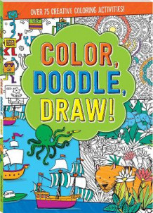 Color, Doodle, Draw! av Editors of Silver Dolphin Books (Heftet)
