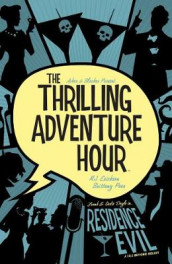 The Thrilling Adventure Hour: Residence Evil av Ben Acker og Ben Blacker (Heftet)