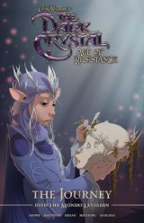Omslag - Jim Henson's The Dark Crystal: Age of Resistance: The Journey into the Mondo Leviadin