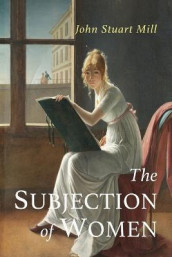 The Subjection of Women av John Stuart Mill (Heftet)