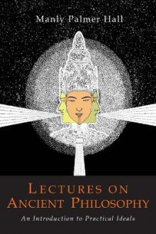 Lectures on Ancient Philosophy av Manly P Hall (Heftet)