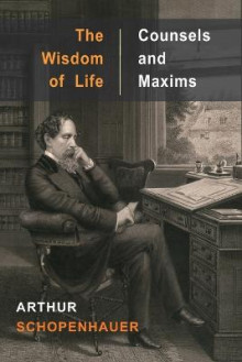 The Wisdom of Life and Counsels and Maxims av Arthur Schopenhauer (Heftet)