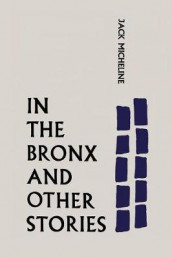 In the Bronx and Other Stories av Jack Micheline (Heftet)