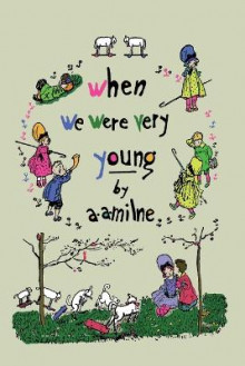 When We Were Very Young (Winnie-the-Pooh) av A A Milne (Heftet)