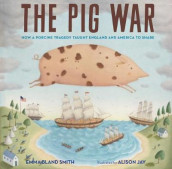 The Pig War av Emma Bland Smith (Innbundet)
