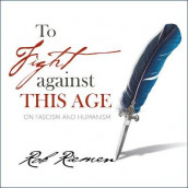To Fight Against This Age av Rob Riemen (Lydbok-CD)