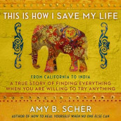 This Is How I Save My Life av Amy B Scher (Lydbok-CD)