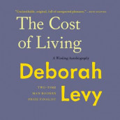 The Cost of Living av Deborah Levy (Lydbok-CD)