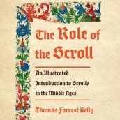The Role of the Scroll av Thomas Forrest Kelly (Lydbok-CD)