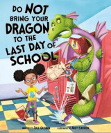 Omslag - Do Not Bring Your Dragon to the Last Day of School