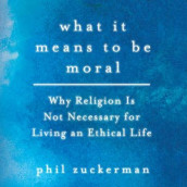 What It Means to Be Moral av Phil Zuckerman (Lydbok-CD)