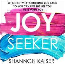 Joy Seeker av Shannon Kaiser (Lydbok-CD)