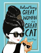 Behind Every Great Woman Is a Great Cat av Justine Solomons-Moat (Innbundet)