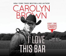 I Love This Bar av Carolyn Brown (Lydbok-CD)