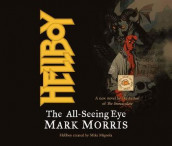 Hellboy: The All-Seeing Eye av Mark Morris (Lydbok-CD)