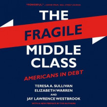 The Fragile Middle Class av Teresa a Sullivan, Elizabeth Warren og Jay Lawrence Westbrook (Lydbok-CD)