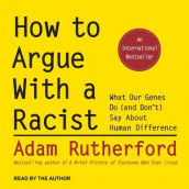How to Argue With a Racist av Adam Rutherford (Lydbok-CD)