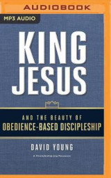 Omslag - King Jesus and the Beauty of Obedience-Based Discipleship