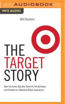 The Target Story av Bill Chastain (Lydbok-CD)