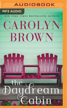 The Daydream Cabin av Carolyn Brown (Lydbok-CD)