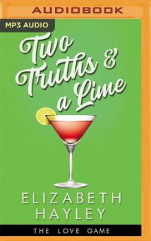 Two Truths & a Lime av Elizabeth Hayley (Lydbok-CD)