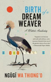 Birth of a Dream Weaver av Ngugi wa Thiong'o (Lydbok-CD)