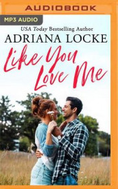 Like You Love Me av Adriana Locke (Lydbok-CD)
