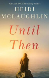 Until Then av Heidi McLaughlin (Lydbok-CD)
