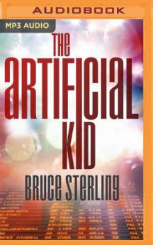 The Artificial Kid av Bruce Sterling (Lydbok-CD)
