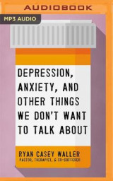 Omslag - Depression, Anxiety, and Other Things We Don't Want to Talk about