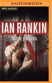 Nudos Y Cruces (Narracion En Castellano) av Ian Rankin (Lydbok-CD)