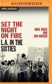 Set the Night on Fire av Mike Davis og Jon Wiener (Lydbok-CD)