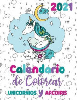 Omslag - 2021 Calendario de Colorear unicornios y arcoiris