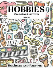 Hobbies Coloring & Activity Book - Holidays and Pastime av Over The Rainbow Publishing (Heftet)