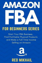 Amazon FBA for Beginners Series av Red Mikhail (Heftet)