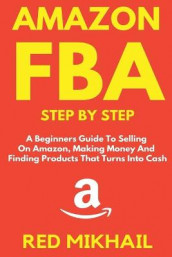 Amazon FBA Step by Step av Red Mikhail (Heftet)
