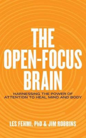 The Open-Focus Brain av Les Fehmi og Jim Robbins (Lydbok-CD)