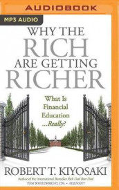Why the Rich are Getting Richer av Robert T. Kiyosaki (Lydbok-CD)