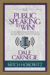 Public Speaking to Win (Condensed Classics) av Dale Carnegie og Mitch Horowitz (Heftet)