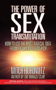 The Power of Sex Transmutation av Mitch Horowitz (Heftet)