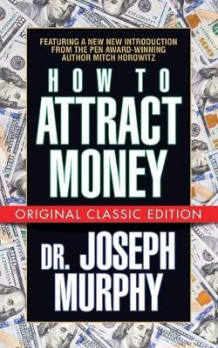How to Attract Money (Original Classic) av Dr. Joseph Murphy og Mitch Horowitz (Heftet)