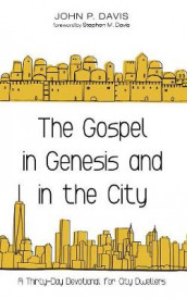 The Gospel in Genesis and in the City av John P Davis (Innbundet)