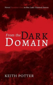 From the Dark Domain av Keith Potter (Innbundet)